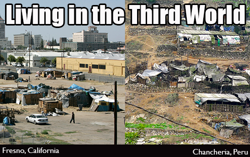 Living in the third world. Image shows a shanty town in Fresno, California and another in Chancheria, Peru